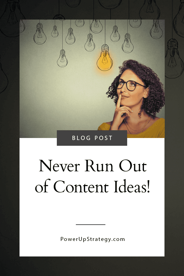 Never Run Out of Content Ideas!